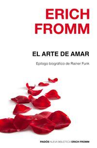 Arte De Amar, El - Epilogo Biografico De Rainer Funk - Erich Fromm