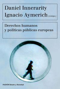 Derechos Humanos Y Politicas Publicas Europeas - Daniel Innerarity / Ignacio Aymerich