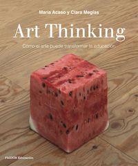 Art Thinking - Maria Acaso / Clara Megias