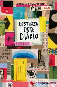 Destroza Este Diario - Ahora La Revolucion Es A Todo Color - Keri Smith
