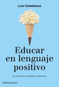 Educar En Lenguaje Positivo - Luis Castellanos