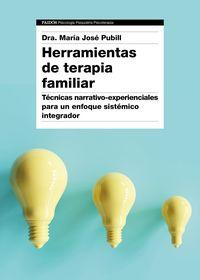 HERRAMIENTAS DE TERAPIA FAMILIAR - TECNICAS NARRATIVO-EXPERIENCIALES PARA UN ENFOQUE SISTEMICO INTEGRADOR