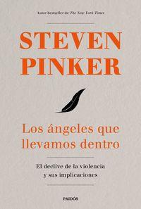ANGELES QUE LLEVAMOS DENTRO, LOS - EL DECLIVE DE LA VIOLENCIA Y SUS IMPLICACIONES