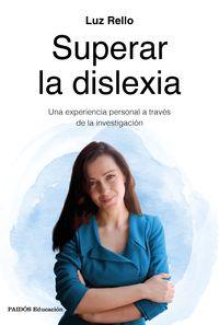 Superar La Dislexia - Una Experiencia Personal A Traves De La Investigacion - Luz Rello