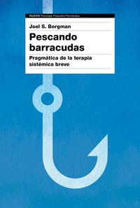 PESCANDO BARRACUDAS - PRAGMATICA DE LA TERAPIA SISTEMICA BREVE
