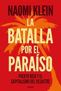 BATALLA POR EL PARAISO, LA - PUERTO RICO Y EL CAPITALISMO DEL DESASTRE