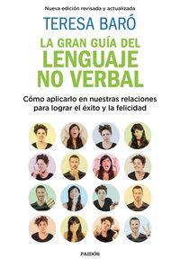 Gran Guia Del Lenguaje No Verbal, La - Como Aplicarlo En Nuestras Relaciones Para Lograr El Exito Y La Felicidad - Teresa Baro