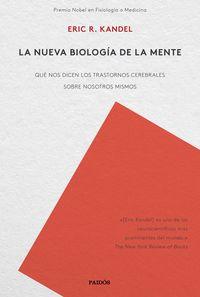 NUEVA BIOLOGIA DE LA MENTE, LA - QUE NOS DICEN LOS TRASTORNOS CEREBRALES SOBRE NOSOTROS MISMOS