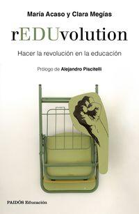 Reduvolution - Hacer La Revolucion En La Educacion - Maria Acaso / Clara Megias