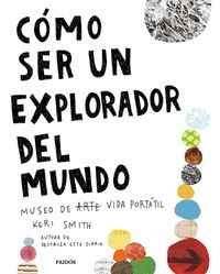 Como Ser Un Explorador Del Mundo - Keri Smith
