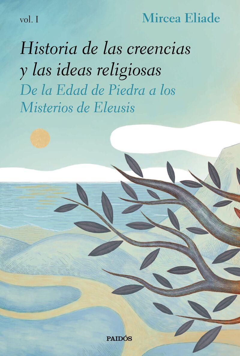 Historia De Las Creencias Y Las Ideas Religiosas I - Mircea Eliade