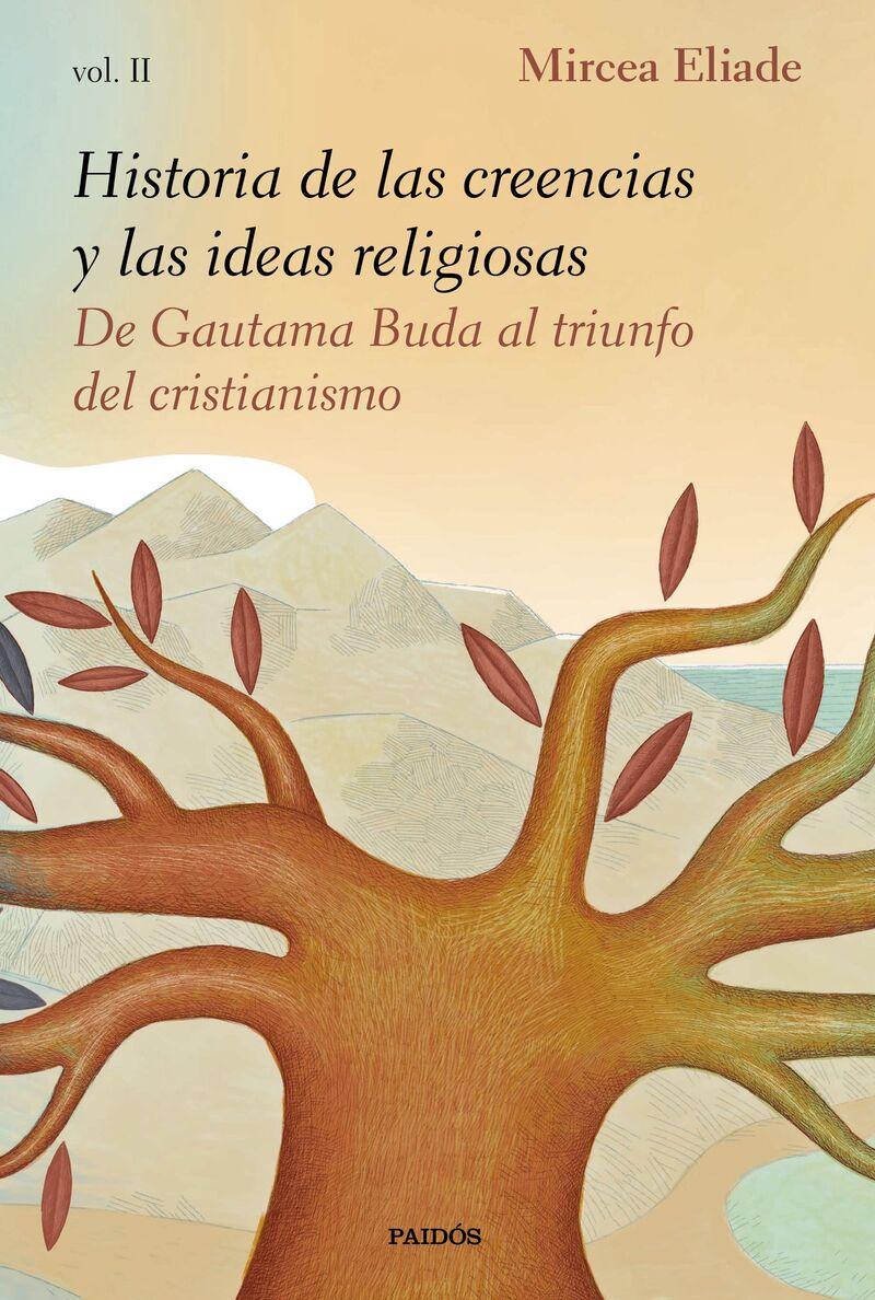 Historia De Las Creencias Y Las Ideas Religiosas Ii - Mircea Eliade