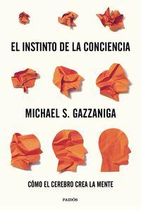 El instinto de la conciencia - Michael S. Gazzaniga