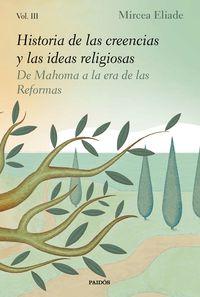HISTORIA DE LAS CREENCIAS Y LAS IDEAS RELIGIOSAS III - DE MAHOMA A LA ERA DE LAS REFORMAS
