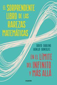 SORPRENDENTE LIBRO DE LAS RAREZAS MATEMATICAS, EL - EN EL LIMITE DEL INFINITO Y MAS ALLA