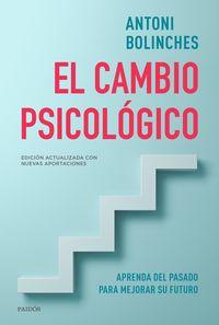 Cambio Psicologico, El - Aprenda Del Pasado Para Mejorar Su Futuro - Antoni Bolinches