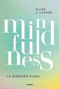 MINDFULNESS - LA ATENCION PLENA