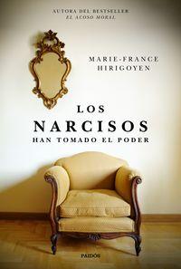 Narcisos, Los - Han Tomado El Poder - Marie-France Hirigoyen