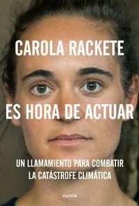 Es Hora De Actuar - Un Manifiesto - Carola Rackete