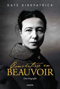 Convertirse En Beauvoir - Una Biografia - Kate Kirkpatrick