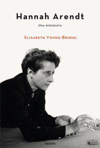 Hannah Arendt - Una Biografia - Elisabeth Young-Bruehl