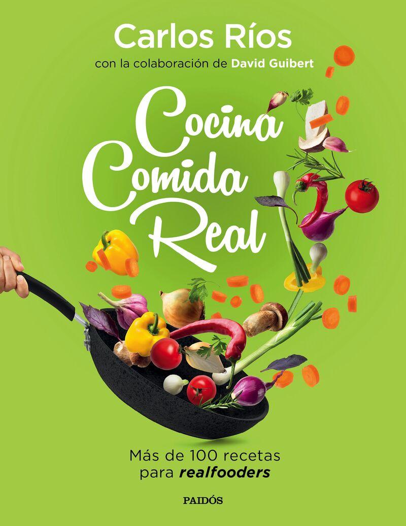 COCINA COMIDA REAL - MAS DE 100 RECETAS PARA REALFOODERS