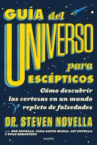 GUIA DEL UNIVERSO PARA ESCEPTICOS - COMO DESCUBRIR LAS CERTEZAS EN UN MUNDO REPLETO DE FALSEDADES