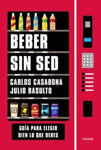 Beber Sin Sed - Carlos Casanova / Julio Basulto