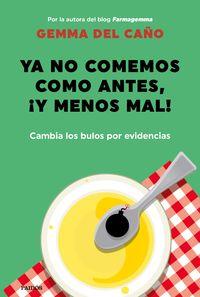 YA NO COMEMOS COMO ANTES, ¡Y MENOS MAL! - CAMBIA LOS BULOS POR EVIDENCIAS