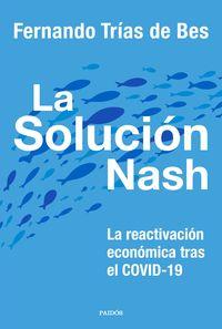 SOLUCION NASH, LA - LA REACTIVACION ECONOMICA TRAS EL COVID-19