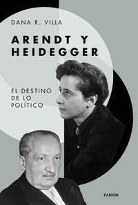 ARENDT Y HEIDEGGER - EL DESTINO DE LO POLITICO
