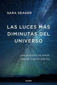 LAS LUCES MAS DIMINUTAS DEL UNIVERSO - UNA MEMORIA SOBRE AMOR, DOLOR Y EXOPLANETAS