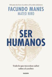 SER HUMANOS - TODO LO QUE NECESITAS SABER SOBRE EL CEREBRO