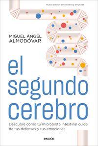 EL SEGUNDO CEREBRO - DESCUBRE COMO TU MICROBIOTA INTESTINAL CUIDA DE TUS DEFENSAS Y TUS EMOCIONES