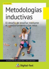 Metodologías Inductivas. El Desafío De Enseñar Mediante el Cuestionamiento Y Los Retos - Alfredo  Prieto, David Díaz Raúl Santiago