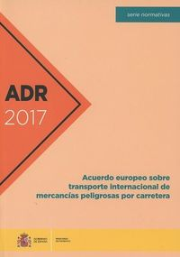 ADR 2017 - ACUERDO EUROPEO SOBRE TRANSPORTE INTERNACIONAL MERCANCIAS PELIGROSAS