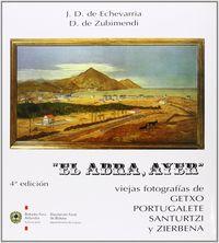 Ayer, El abra - Juan Domingo Echevarria / D. Zubimendi