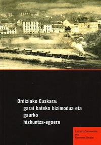 ORDIZIAKO EUSKARA (+CD-ROM) - GARAI BATEKO BIZIMODUA, GAURKO EGOERA