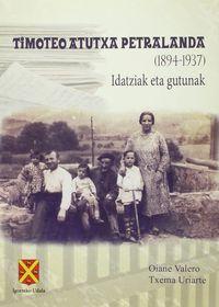 Timoteo Atutxa Petralanda (1894-1937) - Idatziak Eta Gutunak - Oiane Valero / Txema Uriarte