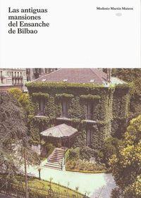 Las antiguas mansiones del ensanche de bilbao - Modesto Martin Mateos