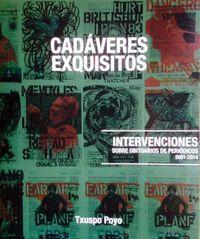 CADAVERES EXQUISITOS - INTERVENCIONES SOBRE OBITUARIOS DE PERIODICOS 2001-2014