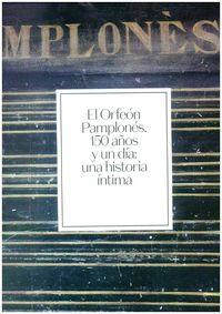 orfeon pamplones - 150 años y un dia - una historia intima - Antonio Beltran Mari