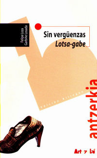 Sin Verguenzas = Lotsa-Gabe - Felipe Loza / Garbiñe Losada