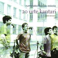 20 URTE KANTARI - ZUMAIAKO BERTSO ESKOLA