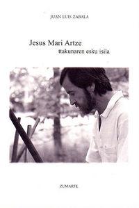 JESUS MARI ARTZE, TTAKUNAREN ESKU ISILA