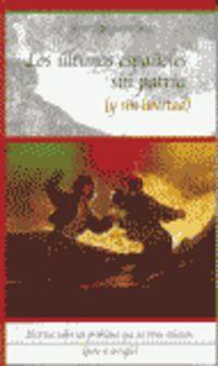 Los  ultimos españoles sin patria (y sin libertad) - Jesus Eguiguren Imaz