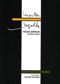MARTIN UGALDE - IDAZLAN POLITIKOAK = PERIODISMO POLITICO