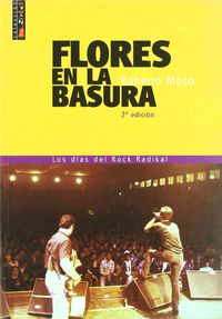 (2ª Ed) Flores En La Basura - Roberto Moso