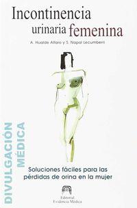 INCONTINENCIA URINARIA FEMENINA - SOLUCIONES FACILES PARA LAS PERDIDAS DE ORINA DE LAS MUJERES