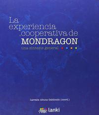 EXPERIENCIA COOPERATIVA DE MONDRAGON, LA - UNA SINTESIS GENERAL